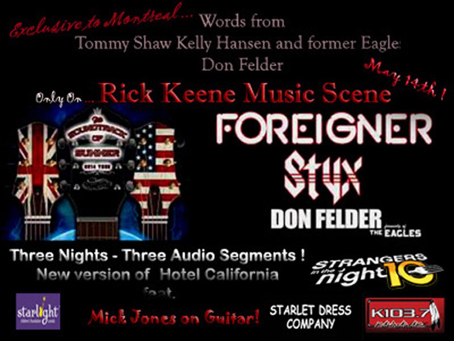 Rick Keene Music Scene Presents; Styx, Foreigner and Don Felder – 'Soundtrack of Summer' Special. Featuring a New Version of Hotel California with Mick Jones!