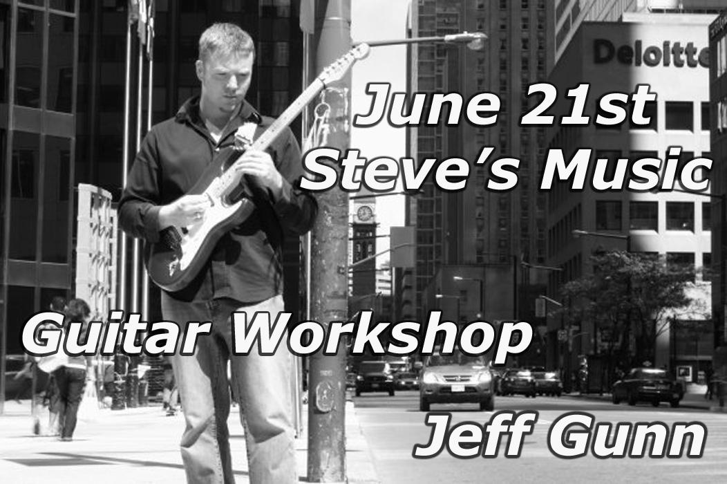 Jeff Gunn at Steve's Music; June 21st for A Guitar Workshop