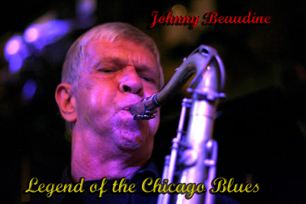 Johnny Beaudine; The Blues – 'Live' from Chicago ….PartOne