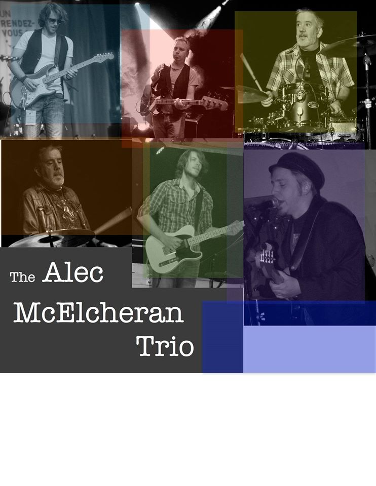 The Alec Mcelcheran Trio – Bluesy Rock n Roll At It's Best!