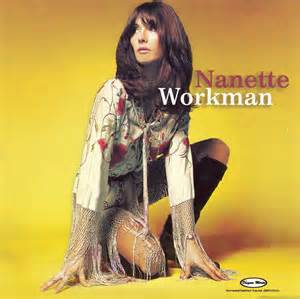 Nanette Workman – 'You Can Always Get What You Want ' – Part Two