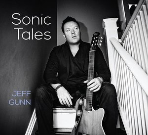 Rick Keene Music Scene – Jeff Gunn's 'Sonic Tales' A Must Listen for Every Guitar Player